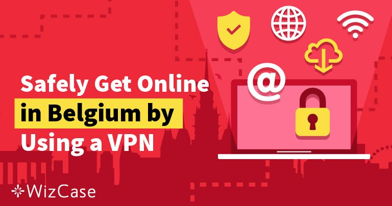 5 Best VPNs for Belgium to Remain Anonymous Online
