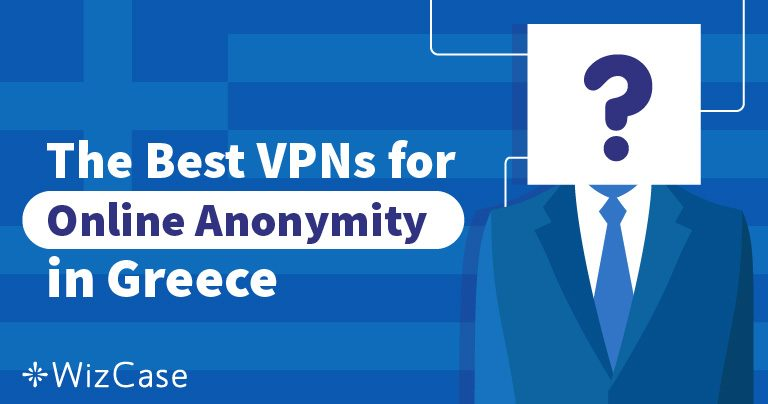 5 Best VPNs for Greece for Streaming and Security in 2021