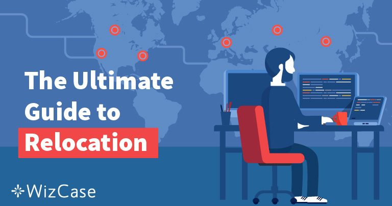 The Ultimate Guide to Relocation: Everything you need to take into account before moving to a different country Wizcase