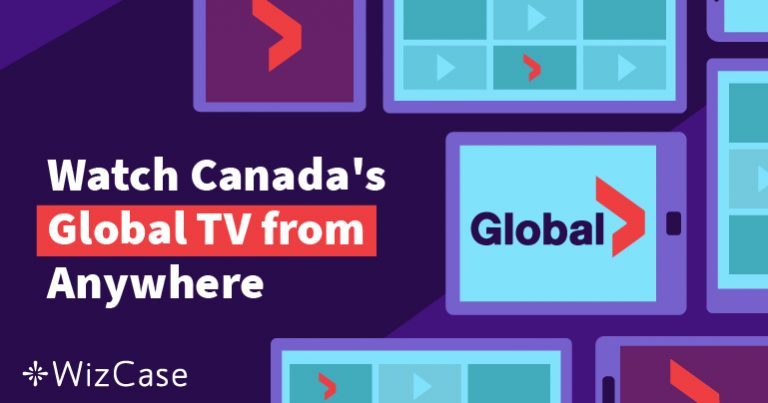 How to Watch Global TV Canada Anywhere Wizcase