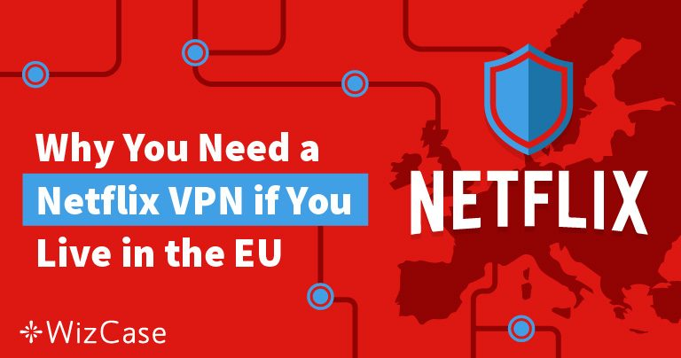 Watch Netflix Content from Other EU Countries With a VPN
