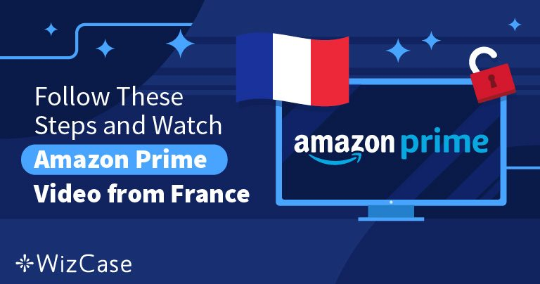 How to Watch Amazon Prime Video from France