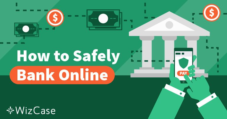 Best VPNs for Online Banking and Why You Need One in 2020