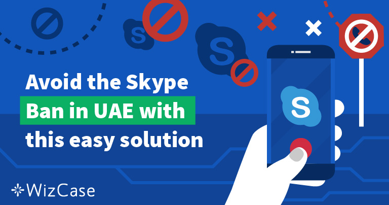 Avoid the Skype Ban in UAE with this easy solution