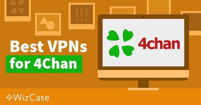 5 Best VPNs to Be REALLY Anonymous on 4chan in 2020
