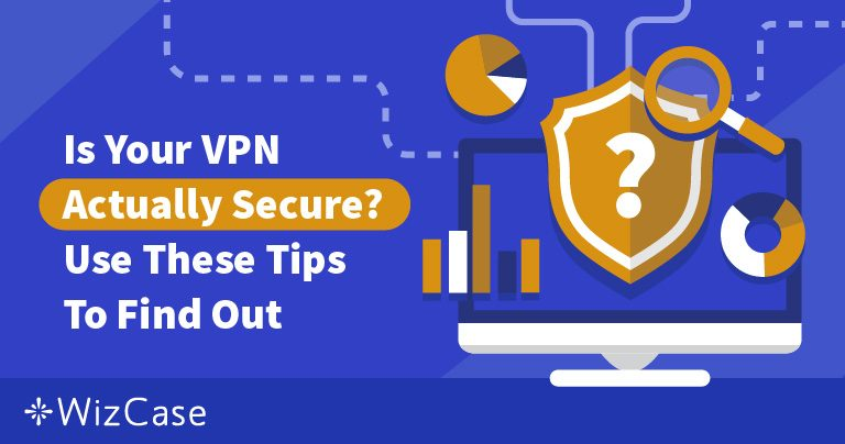 How to Test if Your VPN is Really Secure