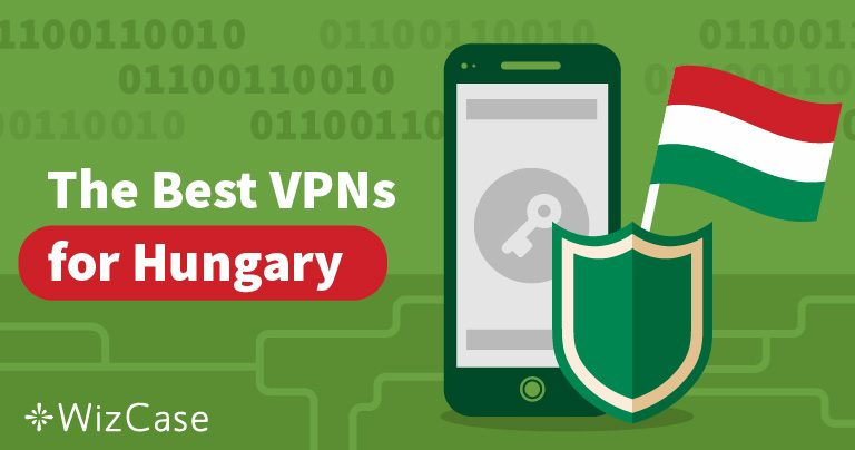 3 Best VPNs for Hungary for Streaming and Security