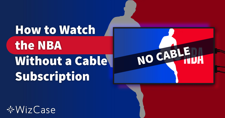 How to Watch the NBA Without a Cable Subscription