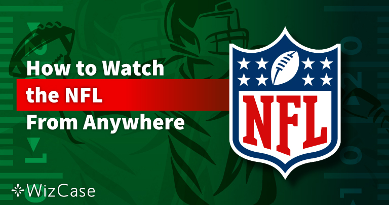 How to Watch the 2021 NFL Season From Anywhere