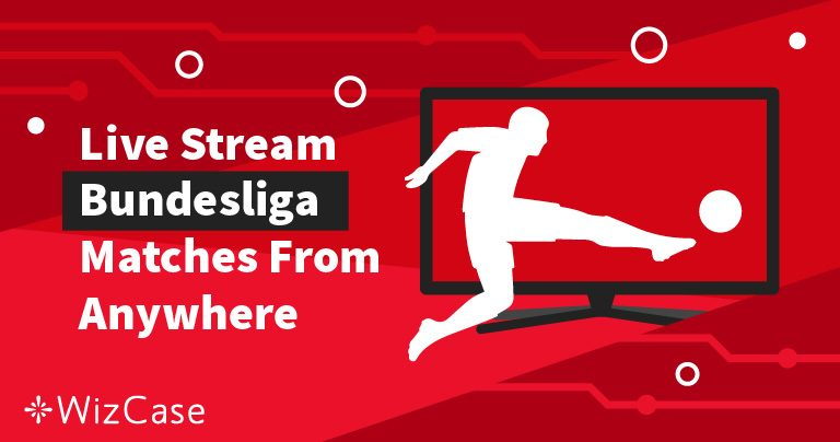 How to Live Stream Bundesliga Matches for the 2019 Season