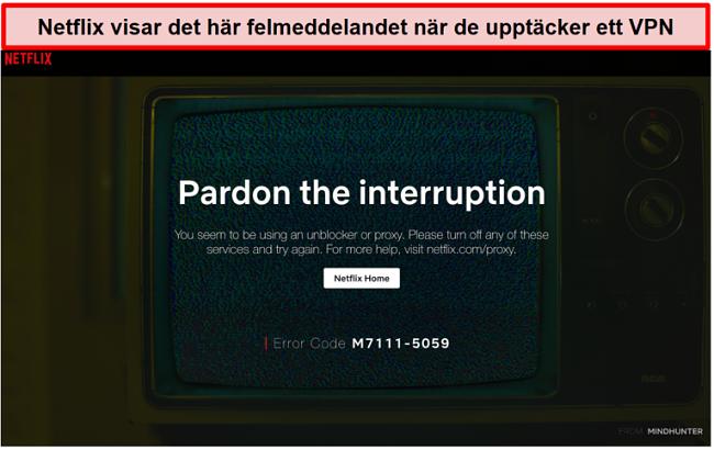 Skärmdump av Netflix-felmeddelande när du använder en VPN, proxy eller avblockering