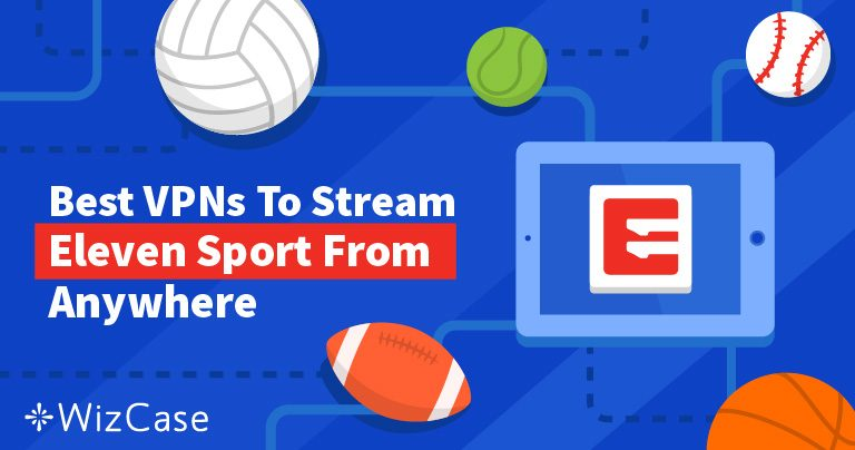 How to Watch Eleven Sports From Outside The UK