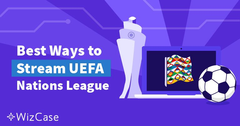 How to Watch UEFA Nations League