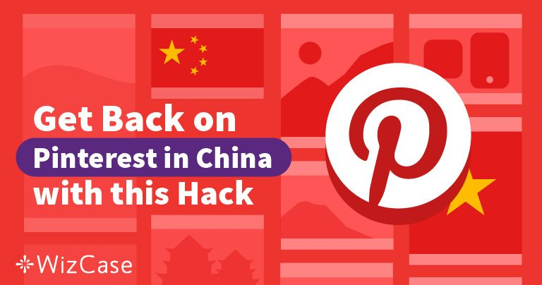 Get Back on Pinterest in China with this Hack