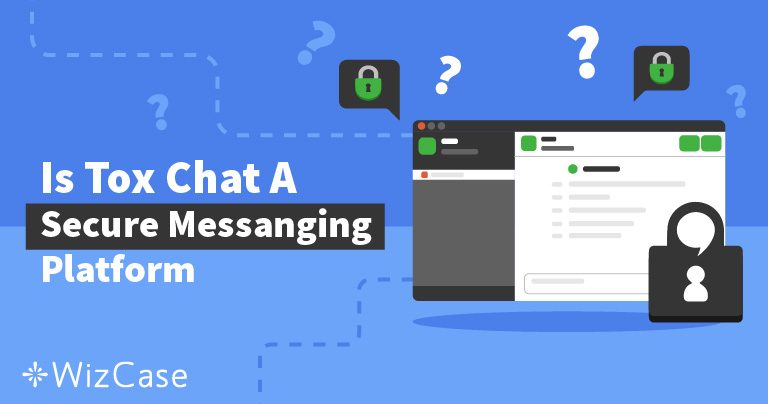 Is Tox Chat Safe? A Detailed Review of This P2P Messaging App
