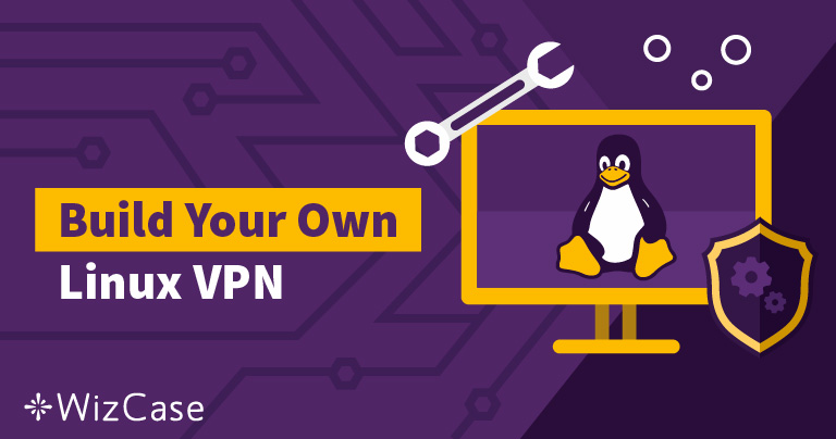 How to Make Your Own VPN in Linux in 12 Steps