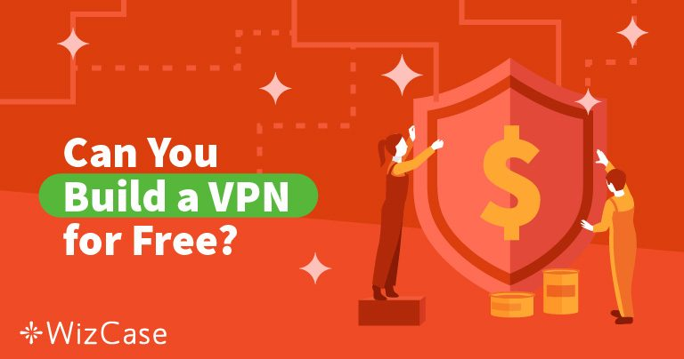How to Make Your Own VPN For Free (Updated 2019)