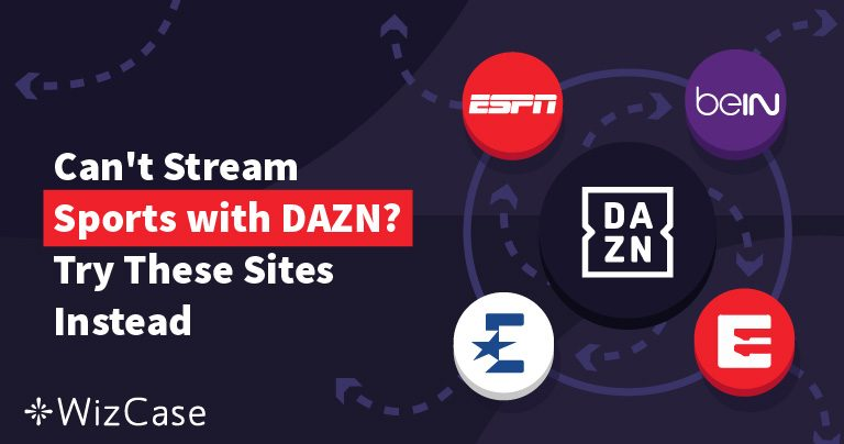 5 Alternatives to DAZN For Streaming Sports (Tested September 2020)
