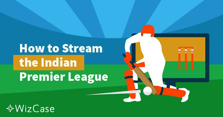 Stream The 2019 Indian Premier League For FREE with This Easy Trick