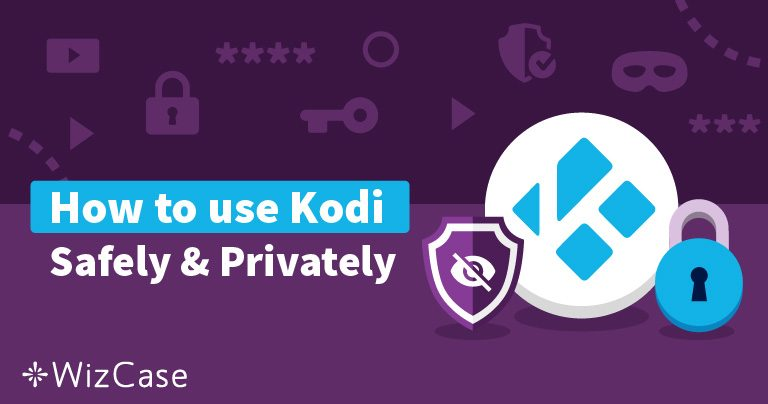 Is Kodi Safe and Legal? What Precautions Should You Take? Wizcase