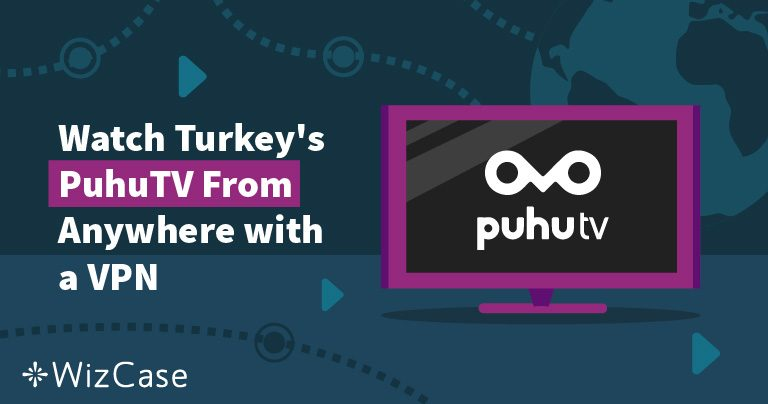Watch Turkey's PuhuTV From Anywhere with a VPN