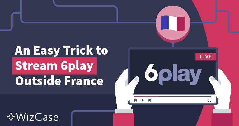 Can't Stream 6play Outside France? This FREE Hack REALLY Works