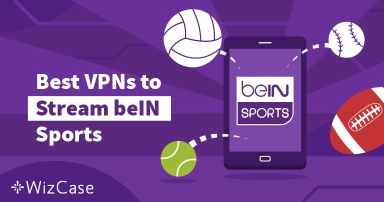 2 Proven Ways to Stream BeIN Sports Without Cable in 2019