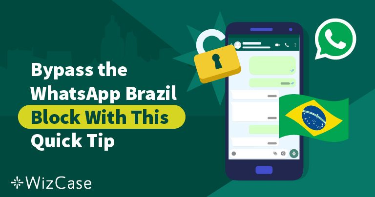 Bypass the WhatsApp Brazil Block With This Quick Tip