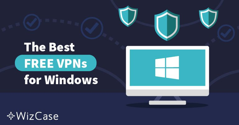 Best (Totally) Free VPNs for Windows (Updated March 2019)