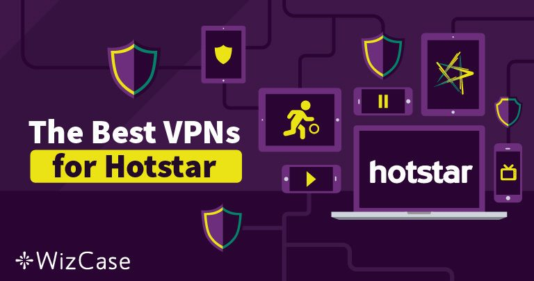How to Watch Hotstar Online From Anywhere in 2019 Wizcase