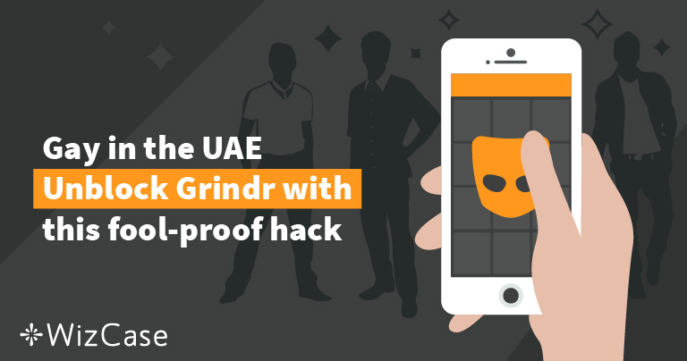 Gay in the UAE Unblock Grindr with this fool-proof hack