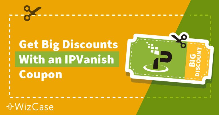 Valid IPVanish Coupon: Save up to 73% Today (Tested August 2019)