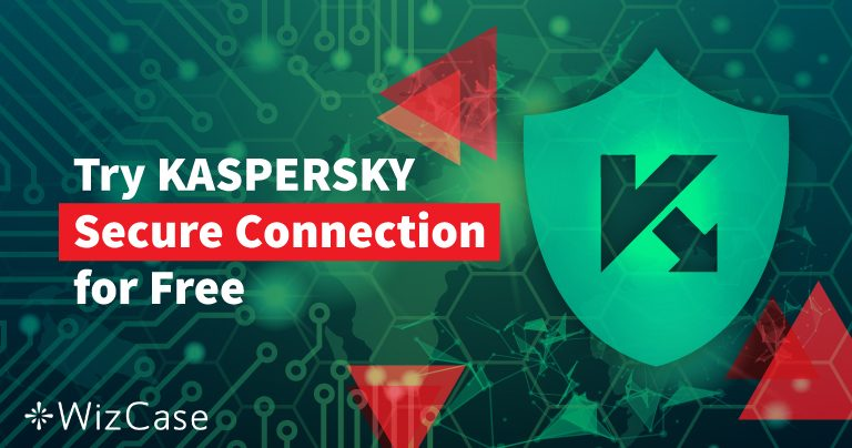 How to Get a Free Trial for Kaspersky Secure Connection