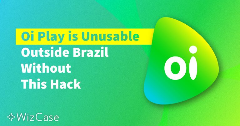 Oi Play is Unusable Outside Brazil Without This Hack Wizcase