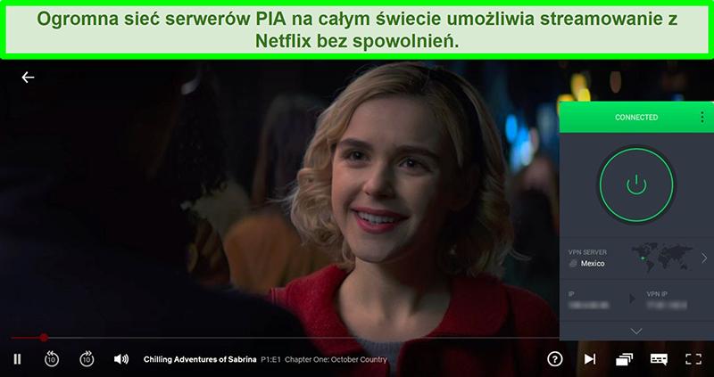 Zrzut ekranu przedstawiający przesyłanie strumieniowe Chilling Adventures of Sabrina, gdy PIA jest połączona z serwerem w Meksyku