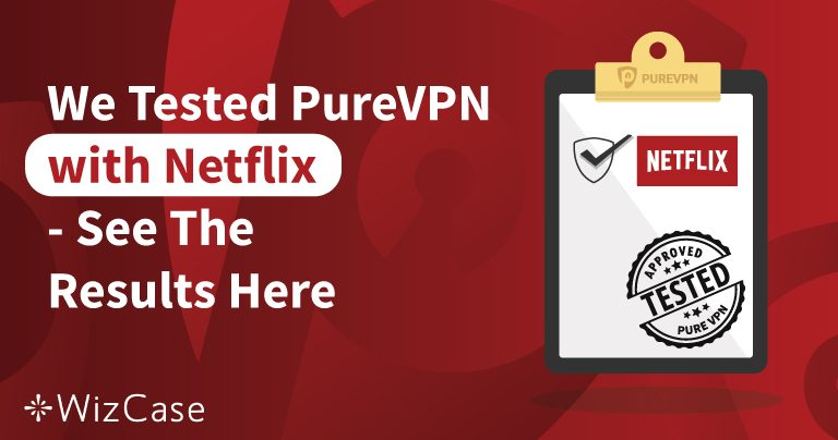 Does PureVPN Work With Netflix in 2020