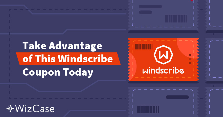 Valid Windscribe VPN Coupon: Save up to 55% Today (Tested