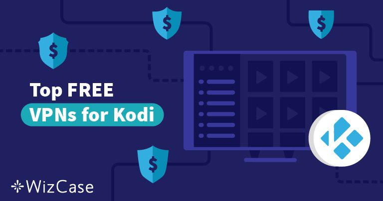 5 Best Free Kodi Vpns In 2021 Works On Fire Stick Other Devices