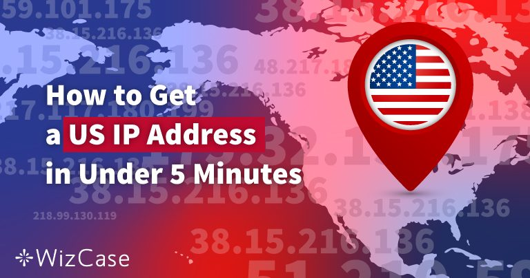 How To Get A US IP Address In Two Easy Steps Wizcase