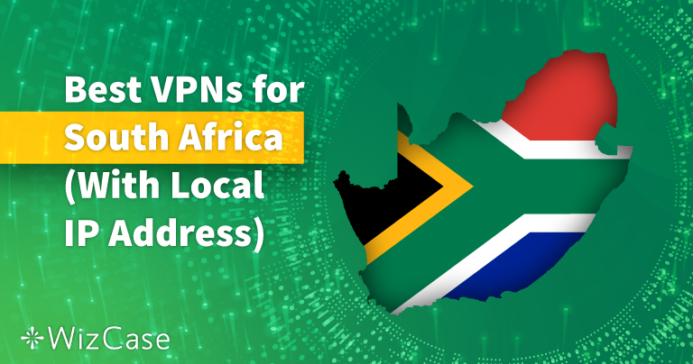 5 Best VPNs for South Africa (Updated Local Servers 2021)