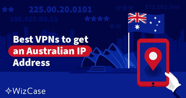 Get an Australian IP address in 2 Steps (Updated 2019)
