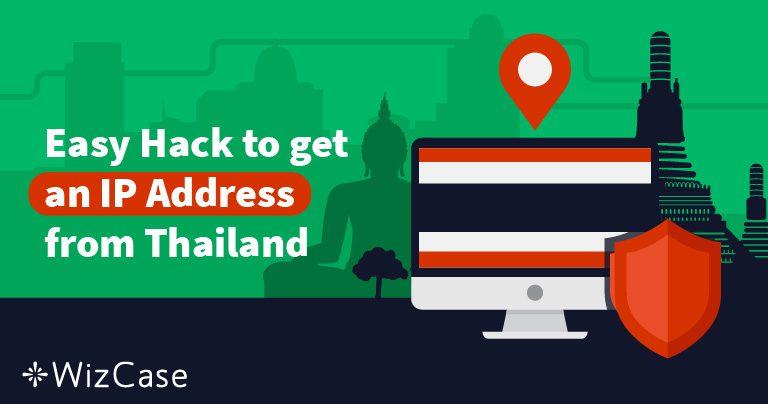 How to get an IP Address in Thailand in 2 Steps