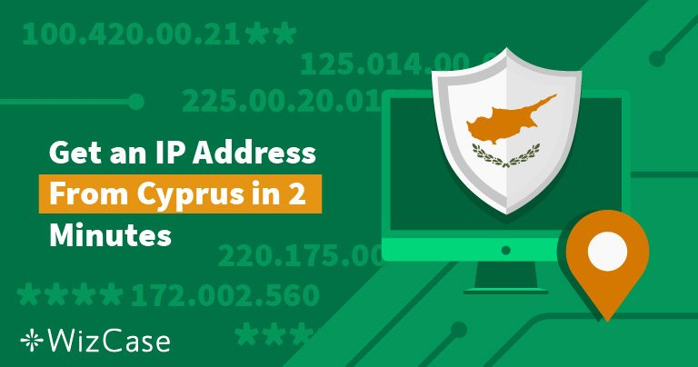 3 Best VPNs for Cyprus (Updated With Local Servers in 2021)