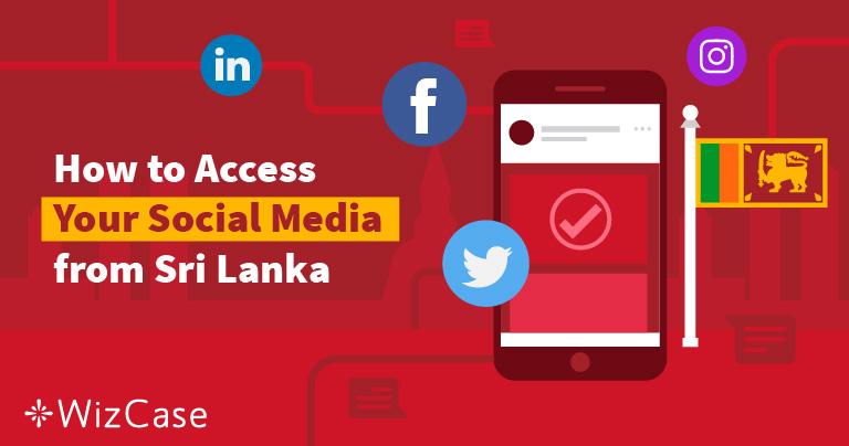 Sri Lanka Blocked Social Media – Here's How You Get It Back