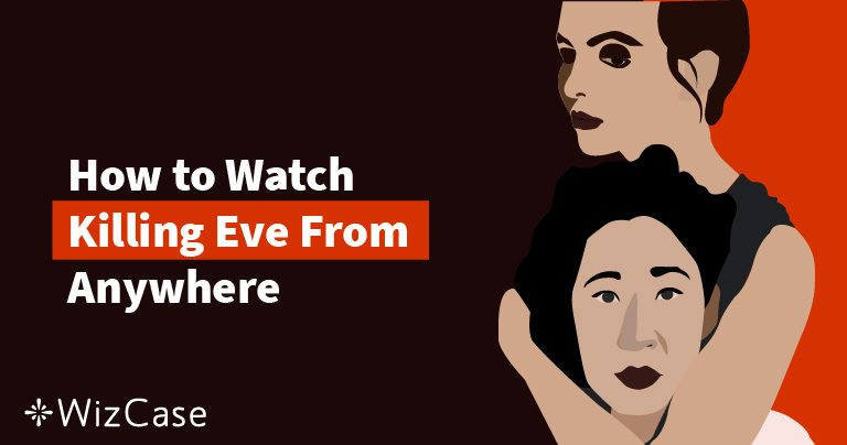 How to Watch Killing Eve FOR FREE From Anywhere