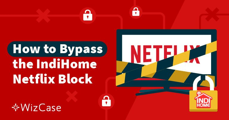 How to Watch Netflix in Indonesia & Avoid IndiHome Block in 2020