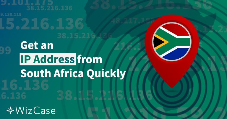 How to get a South African IP address In 2 Steps