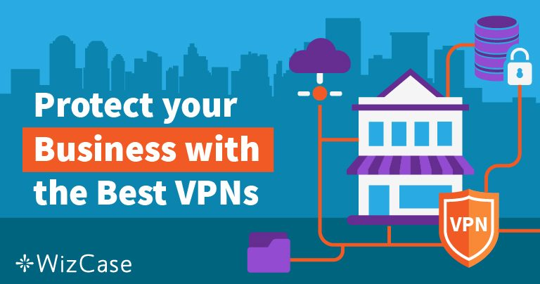 5 Best VPNs for your Small Business and 2 to Avoid (Updated September 2020)