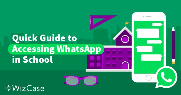 How to Unblock WhatsApp and Bypass the Schools Firewall