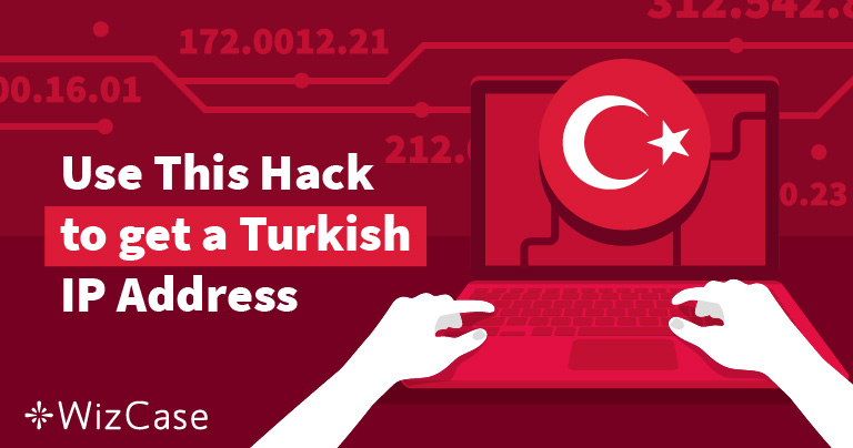 How To Get A Turkish IP Address In 2 Easy Steps